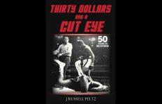 30 Dollars And A Cut Eye by J. Russell Peltz